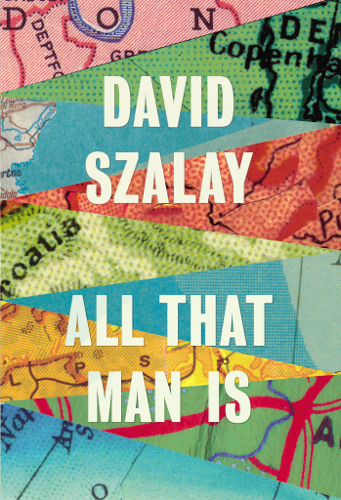 Man Booker Prize 2016 shortlist All That Man Is by David Szalay