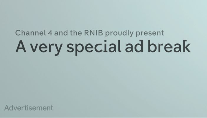 Image is a screen shot from Channel 4 and RNIB's ad break