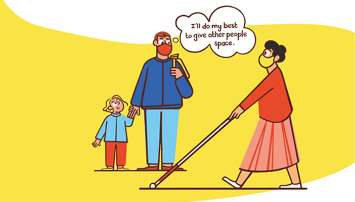 """A man and child with a speech bubble saying """"I'll do my best to give other people space"""" with a partially sighted woman walking past with a cane"""