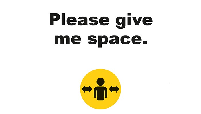 "Social distancing tool design with the words ""Please give me space"", featuring a circle with a person in the centre, with two arrows pointing out to either side to indicate space."