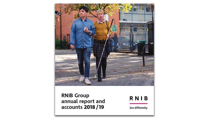 Cover of the RNIB Group Annual Report and Accounts 2018-19 showing a blind woman and a young man next to year as a guide