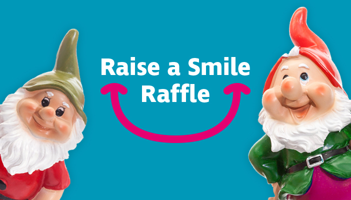 Two gnomes on a blue background with the words Raise a Smile Raffle in the middle
