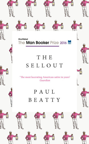 Man Booker Prize 2016 shortlist The Sellout by Paul Beatty